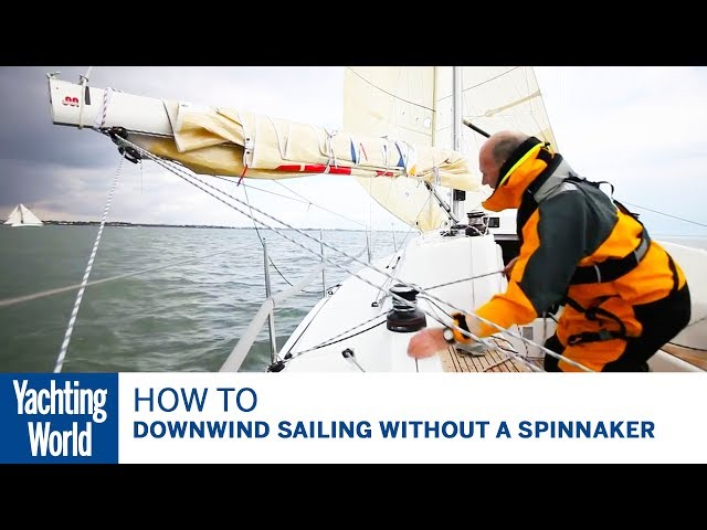 How to set up for downwind sailing without a spinnaker | Yachting World