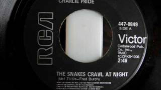 Charlie Pride - The Snakes Crawl At Night