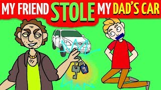 My Friend Stole My Dad's Car