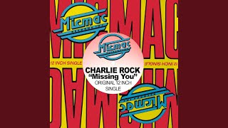 Missing You (Charlie Rock, Mickey Garcia and Elvin Molina Hip House Mix)