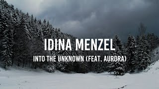 Idina Menzel   Into The Unknown (feat. AURORA) [Lyrics]