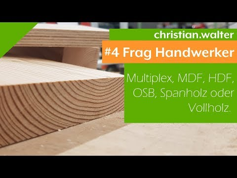 Frag Handwerker #4 - OSB, Multiplex, MDF, Vollholz, Spanplatten