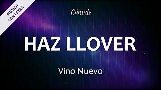 C0036 HAZ LLOVER - Vino Nuevo (Letras)