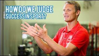 How Do We Judge Success In Sport?