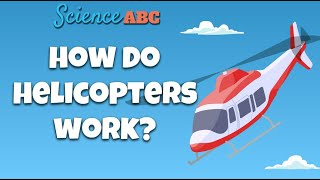 How Does A Helicopter Work: Everything You Need To Know About Helicopters
