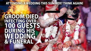 Weddings & Funerals | Indian Groom Died 2 Days After Wedding Infecting 100 Guests And No Treatment