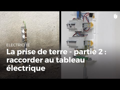 Comment raccorder une prise de terre au tableau électrique | Électricité