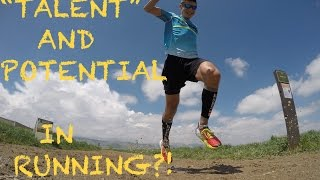 "ABILITY AND ""TALENT"" IN RUNNING VS. TRAINING FOR YOUR MAXIMUM POTENTIAL"