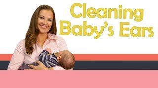 CLEANING BABY'S EARS | Baby Care with Jenni June