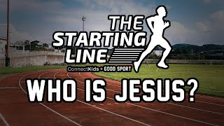 "Starting Line: ""Who is Jesus?"""