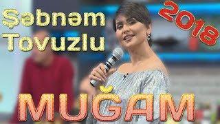 Şəbnəm Tovuzludan gözəl muğam ifası (2018)