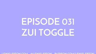 Episode 031 - zui toggle