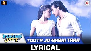 Toota Jo Kabhi Tara - Lyrical | A Flying Jatt | Tiger Jacqueline