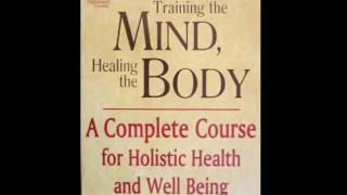 Deepak Chopra - Training the Mind, Healing the Body Audiobook Part 2
