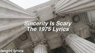 Sincerity Is Scary || The 1975 Lyrics