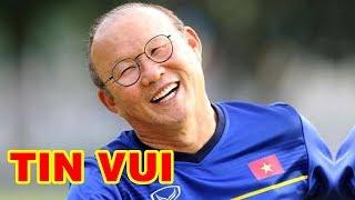 HLV Park Hang Seo bất ngờ mang tin cực vui đến cho Bóng Đá Việt Nam - TIN TỨC 24H TV