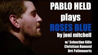 "Pablo Held - ""Roses Blue"" (live April 2017)"