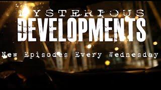Mysterious Developments Trailer