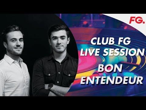 BON ENTENDEUR LIVE STREAM   CLUB FG   DJ MIX