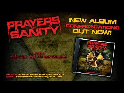 Prayers of Sanity - To Kill Or To Be Killed