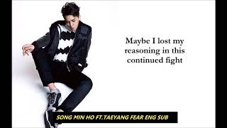 Song Min Ho Ft. Taeyang-Fear Eng Sub