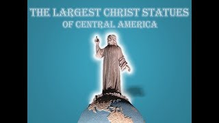 Christ Statues of Central America