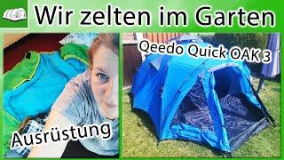 Wir zelten im Garten   Qeedo Quick OAK 3   Ausrüstung   Camping mit Kind   Produkttest   Werbung