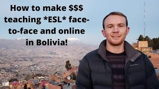How I make $$$ in Bolivia teaching *ESL* face-to-face and online!