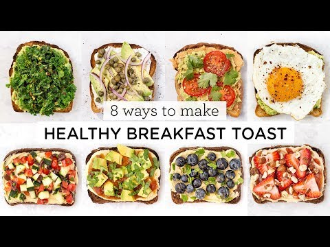 HEALTHY BREAKFAST TOAST IDEAS ‣‣ 8 Different Ways