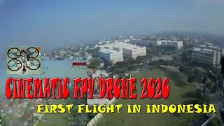 CINEMATIC FPV DRONE 2020 - FIRST FLIGHT IN INDONESIA