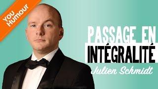 JULIEN SCHMIDT   Passage En Intégralité