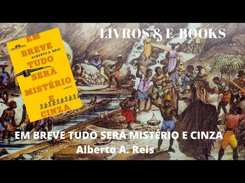 EM BREVE TUDO SERÁ MISTÉRIO E CINZA - Alberto A. Reis