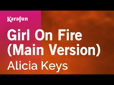 , title : 'Karaoke Girl On Fire (Main Version) - Alicia Keys *'