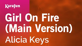 Karaoke Girl On Fire (Main Version) - Alicia Keys *
