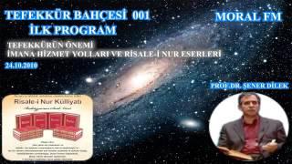 001 İLK PROGRAM, TEFEKKÜRÜN ÖNEMİ (24.10.2010)