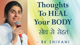Thoughts To HEAL Your BODY: Ep 59 Soul Reflections: BK Shivani (English Subtitles)