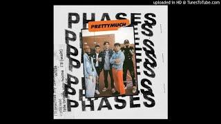 PRETTYMUCH~PHASES [clean]
