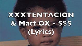 XXXTENTACION & Matt OX - $$$ (Lyrics) [Explicit]