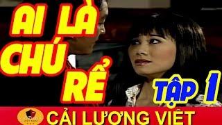 Cải Lương Việt | Trọng Phúc Quế Trân - Ai Là Chú Rể Tập 1 | Cải Lương Xã Hội