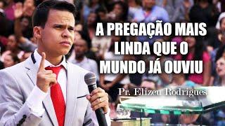 A PREGAÇÃO QUE ABALOU O MUNDO (Você Precisa Ouvir!) Pastor Elizeu Rodrigues