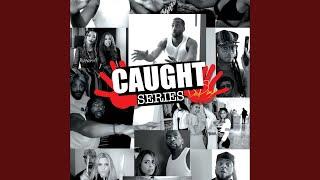 Caught Series, Pt. 1