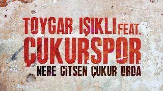 Toygar Işıklı Feat. Çukurspor   Nere Gitsen Çukur Orda (Çukur Dizi Müziği)