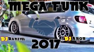 MEGA FUNK 2017 (DJ-Ranziel)-(DJ-Aron)