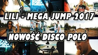 LILI - Mega Jump (2017 Official Video)