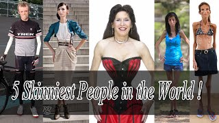 5 Skinniest People in the World