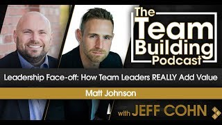 Leadership Face-off: How Team Leaders REALLY Add Value