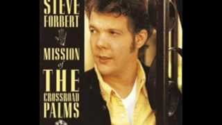 Steve Forbert - It Is What It Is (And That's All)