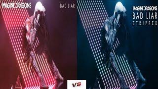 Imagine Dragons - Bad Liar VS Bad Liar Stripped(Audio)