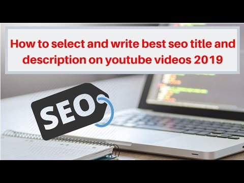 How to select and write best seo title and description on youtube videos 2019