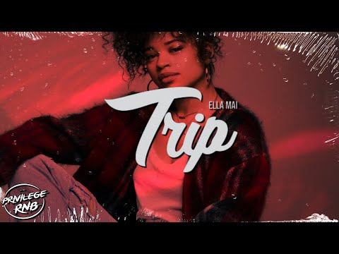 Ella Mai - Trip (Official Lyrics) - Privilege